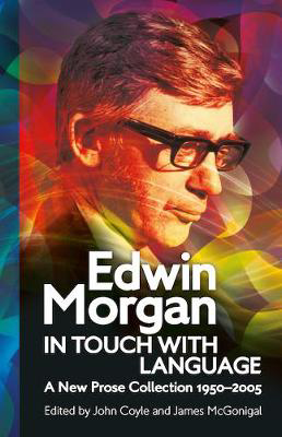 Picture of Edwin Morgan: In Touch With Language: A New Prose Collection 1950-2005