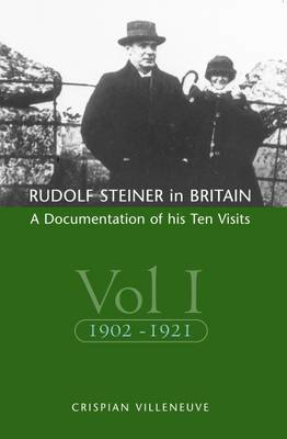 Picture of Rudolf Steiner in Britain: A Documentation of His Ten Visits, 1902-25