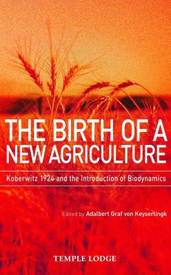 Picture of The Birth of a New Agriculture: Koberwitz 1924 and the Introduction of Biodynamics