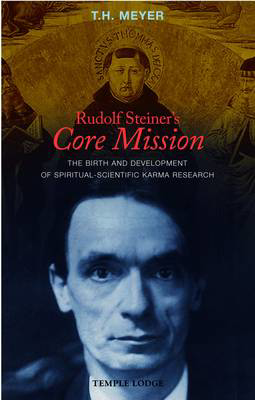 Picture of Rudolf Steiner's Core Mission: The Birth and Development of Spiritual-Scientific Karma Research