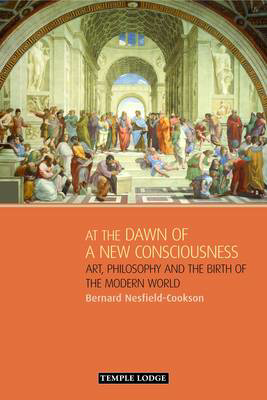 Picture of At the Dawn of a New Consciousness: Art, Philosophy and the Birth of the Modern World