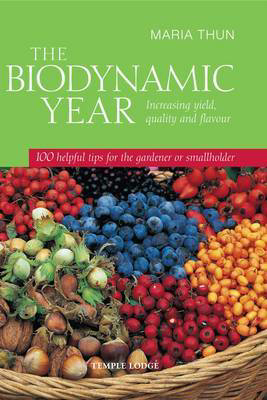 Picture of The Biodynamic Year: Increasing Yield, Quality and Flavour, 100 Helpful Tips for the Gardener or Smallholder