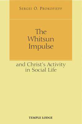 Picture of The Whitsun Impulse and Christ's Activity in Social Life