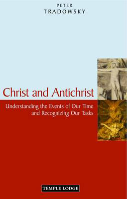 Picture of Christ and Antichrist: Understanding the Events of Our Time and Recognizing Our Tasks