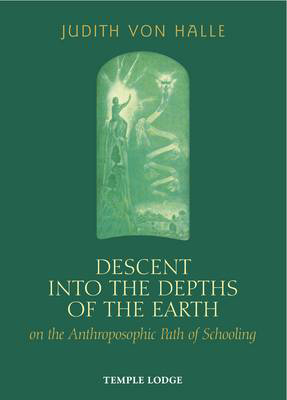 Picture of Descent into the Depths of the Earth: on the Anthroposophic Path of Schooling