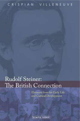 Picture of Rudolf Steiner: The British Connection: Elements from His Early Life and Cultural Development