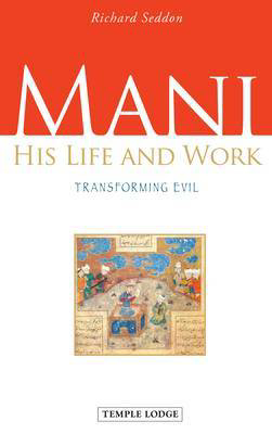 Picture of Mani: His Life and Work, Transforming Evil