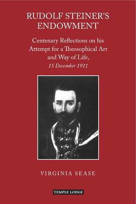 Picture of Rudolf Steiner's Endowment: Centenary Reflections on His Attempt for a Theosophical Art and Way of Life, 15 December 1911