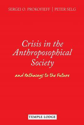 Picture of Crisis in the Anthroposophical Society: and Pathways to the Future