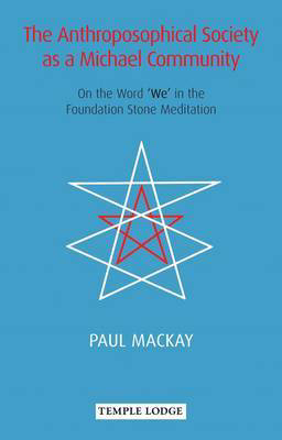 Picture of The Anthroposophical Society as a Michael Community: On the Word 'We' in the Foundation Stone Meditation