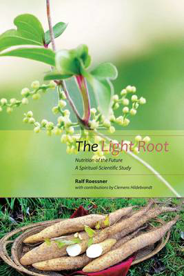 Picture of The Light Root: Nutrition of the Future, a Spiritual-Scientific Study