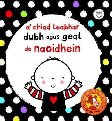 Picture of A' Chiad Leabhar Dubh is Geal Do Naoidhein