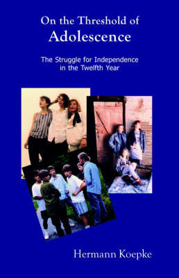 Picture of On the Threshold of Adolescence: The Struggle for Independence in the Twelfth Year