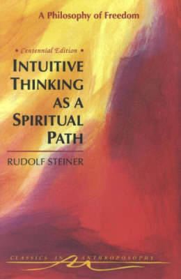 Picture of Intuitive Thinking as a Spiritual Path: Philosophy of Freedom