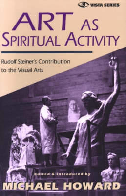 Picture of Art as Spiritual Activity: Lectures and Writings by Rudolf Steiner