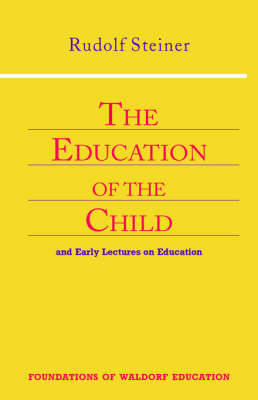 Picture of Education of the Child: And Early Lectures on Education