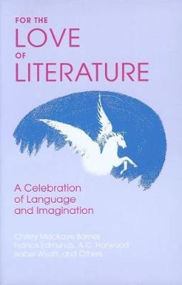 Picture of For the Love of Literature: A Celebration of Language and Imagination