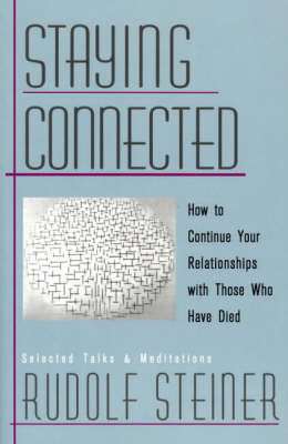 Picture of Staying Connected: How to Continue Your Relationship with Those Who Have Died