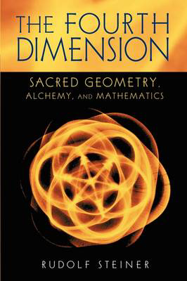 Picture of The Fourth Dimension: Sacred Geometry, Alchemy and Mathematics