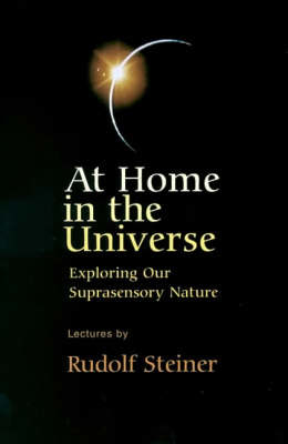 Picture of At Home in the Universe: Exploring Our Suprasensory Nature