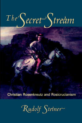 Picture of The Secret Stream: Christian Rosenkreutz and Rosicrucianism