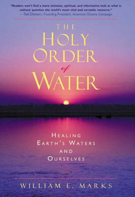 Picture of The Holy Order of Water: Healing the Earth's Waters and Ourselves