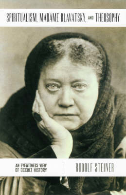 Picture of Spiritualism, Madame Blavatsky and Theosophy: An Eyewitness View of Occult History