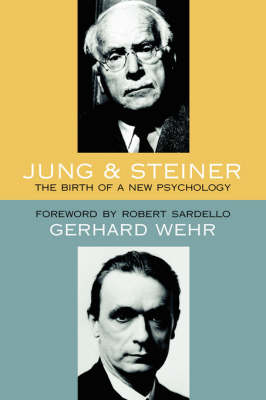 Picture of Jung and Steiner: The Birth of a New Psychology