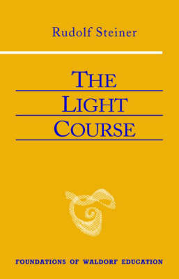 Picture of The Light Course: First Course in Natural Science; Light, Color, Sound-Mass, Electricity, Magnetism