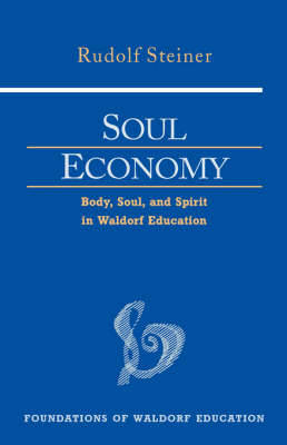 Picture of Soul Economy: Body, Soul, and Spirit in Waldorf Education
