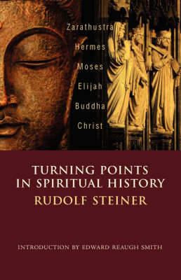 Picture of Turning Points in History: Zarathustra, Hermes, Moses, Elijah, Buddha, Christ