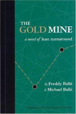 Picture of The Gold Mine: A Novel of Lean Turnaround: 1: 1