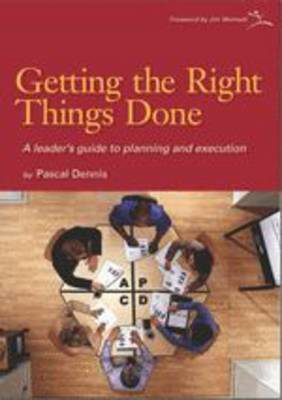 Picture of Getting the Right Things Done: A Leader's Guide to Planning and Execution