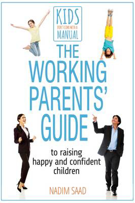 Picture of The Working Parents' Guide: To Raising Happy and Confident Children