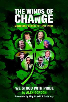 Picture of The Winds of Change: Managing Celtic FC, 1991-2004