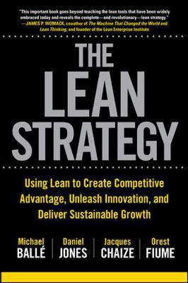 Picture of The Lean Strategy: Using Lean to Create Competitive Advantage, Unleash Innovation, and Deliver Sustainable Growth