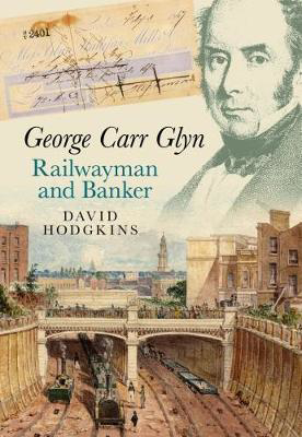Picture of George Carr Glyn, Railwayman and Banker