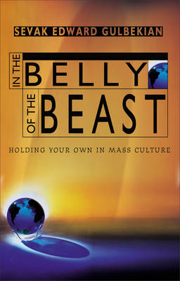 Picture of In the Belly of the Beast: Holding Your Own in Mass Culture