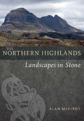 Picture of The Northern Highlands: Landscapes in Stone