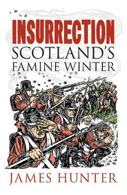 Picture of Insurrection: Scotland's Famine Winter