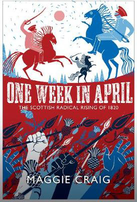 Picture of One Week in April: The Scottish Radical Rising of 1820