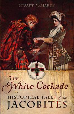 Picture of The White Cockade: Historical Tales of the Jacobites
