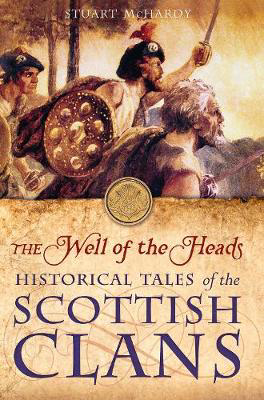 Picture of The Well of the Heads: Historical Tales of the Scottish Clans