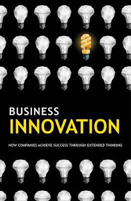 Picture of Business Innovation: How companies achieve success through extended thinking