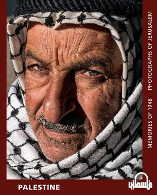Picture of Palestine: Memories of 1948 - Photographs of Jerusalem
