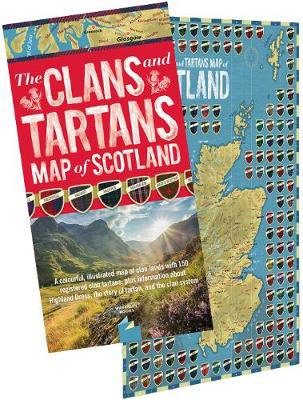 Picture of The Clans and Tartans Map of Scotland (folded): A colourful, illustrated map of clan lands with 150 registered clan tartans, plus information about Highland Dress, the story of tartan, and the clan system.