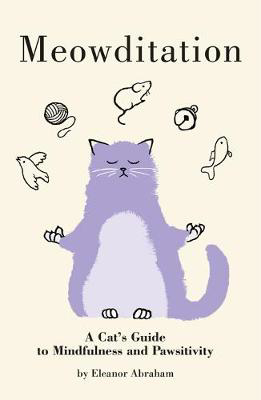 Picture of Meowditation: A Cat's Guide to Mindfulness and Pawsitivity