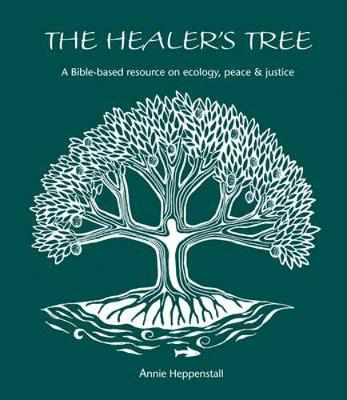 Picture of The Healer's Tree: A Bible-based Resource on Ecology, Peace and Justice