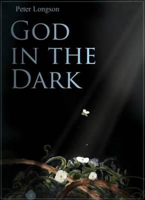 Picture of God in the Dark: Rebuilding Faith When Bad Stuff Happens