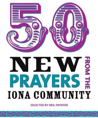 Picture of 50 New Prayers from the Iona Community